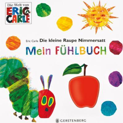 die-kleine-raupe-nimmersatt-raupe-nimmersatt-mein-fuhlbuch