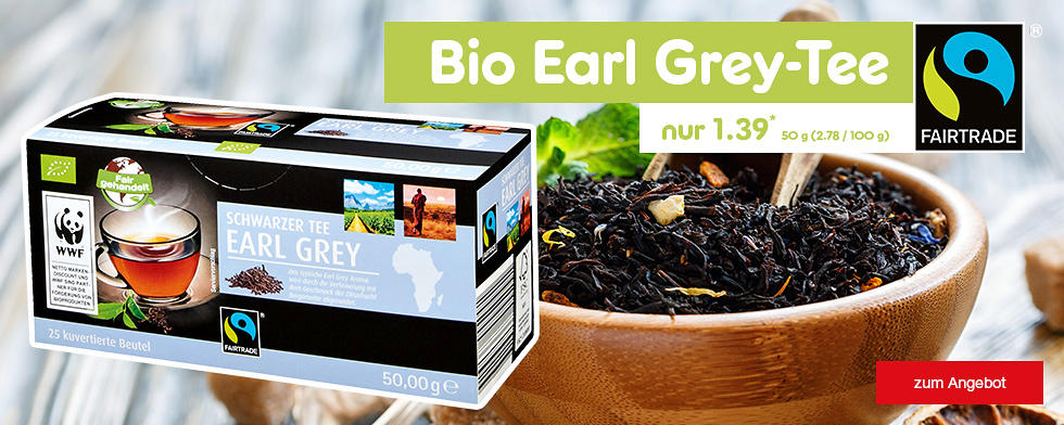 Fairtrade Bio Earl Grey-Tee, nur 1.39*