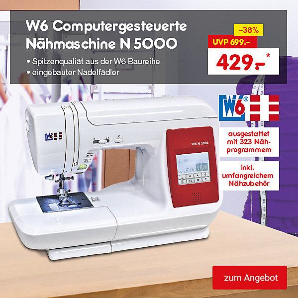 W6 Computergesteuerte Nähmaschine N 5000, nur 429.- €*