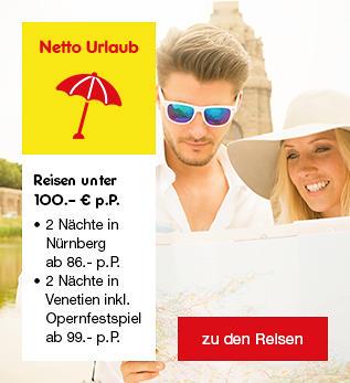 Netto Urlaub - Reisen unter 100.- € pro Person