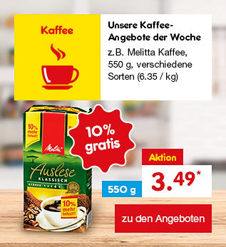 Unsere Kaffee-Angebote der Woche - z.B. Melitta Kaffee, 550 g, versch. Sorten (6.35 / kg), nur 3.49 €*