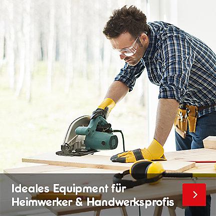 Ideales Equipment für Heimwerker & Handwerksprofis