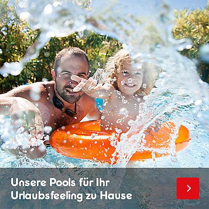 Unsere Pools für Ihr Urlaubsfeeling zu Hause