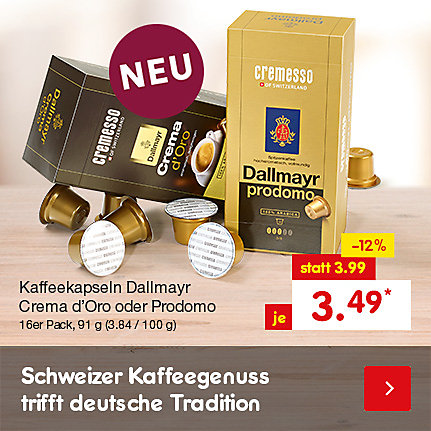 Kaffeekapseln Dallmayr Crema d'Oro oder Prodomo - Schweizer Kaffeegenuß trifft Tradtition