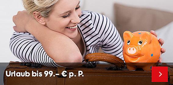 Urlaub bis 99.- € p.P.
