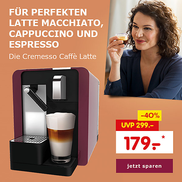 Für perfekten Latte Macchiatto, Cappuccino und Espresso: die Cremesso Caffè Latte, nur 179.-*
