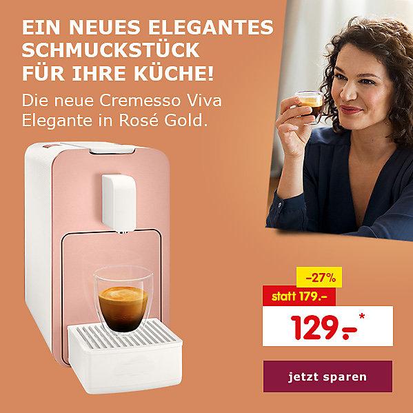 Ein neues elegantes Schmuckstück für Ihre Küche: die neue Cremesso Viva Elegante in Rosé Gold für nur 129.- €*