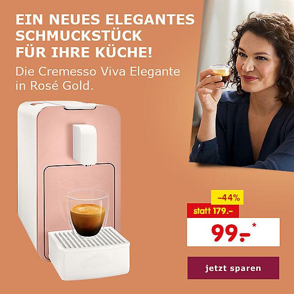 Ein neues elegantes Schmuckstück für Ihre Küche: die neue Cremesso Viva Elegante in Rosé Gold für nur 99.- €*