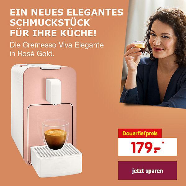 Ein neues elegantes Schmuckstück für Ihre Küche: die neue Cremesso Viva Elegante in Rosé Gold für nur 179.- €*