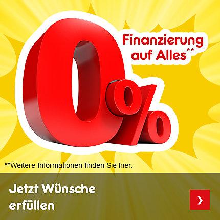 0 % Finanzierung auf Alles** - jetzt Wünsche erfüllen!