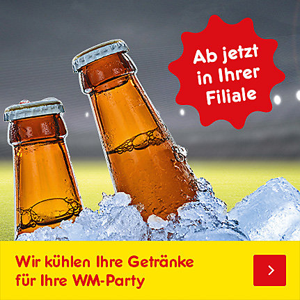 Ab jetzt in Ihrer Filiale: wir kühlen Ihre Getränke für Ihre WM-Party