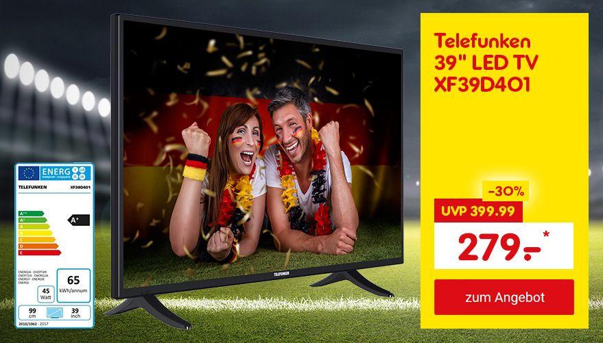 """Unser Angebot zur WM: Telefunken 39"""" LED TV XF39D401, für nur 279.- €*"""
